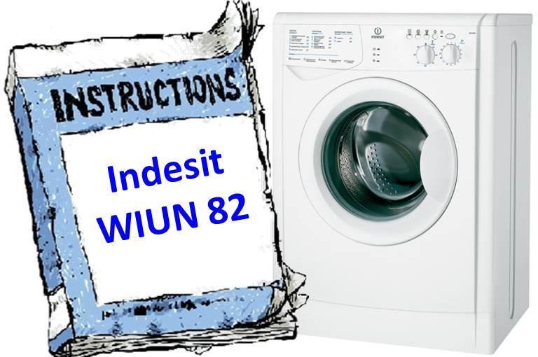 Инструкция для стиральной машины Indesit WIUN 82