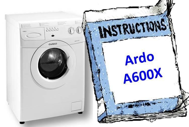 Инструкция для стиральной машины Ardo A600X