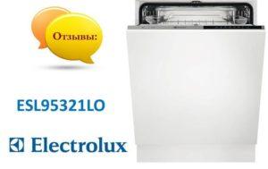 Отзывы о посудомоечной машине Electrolux ESL95321LO